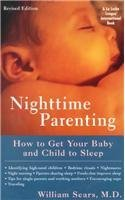 Nighttime Parenting (Revised): How to Get Your Baby and Child to Sleep William Sears