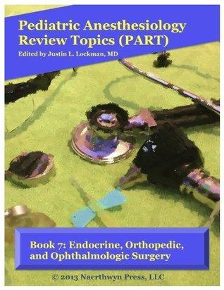 Endocrine, Orthopedic, and Ophthalmologic Surgery Justin L. Lockman