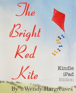 The Bright Red Kite - iPad Edition Wendy Hargreaves