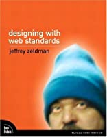 Designing With Web Standards: Xhtml + Css O Chūshin To Shita Web Hyōjun Ni Yoru Dezain No Jissen Jeffrey Zeldman