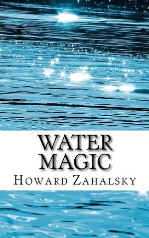 Water Magic Howard Zahalsky