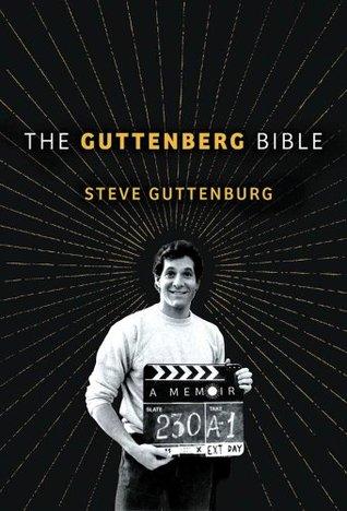 The Guttenberg Bible: A Memoir  by  Steve Guttenberg