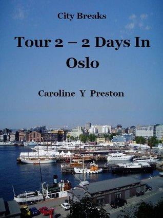 City Breaks - Tour 2 - 2 Days In Oslo  by  Caroline Y. Preston