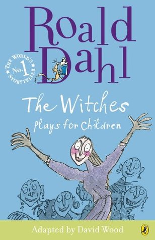 The Witches: Plays for Children  by  David Wood