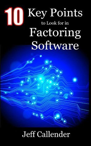 10 Key Points to Look for in Factoring Software  by  Jeff Callender