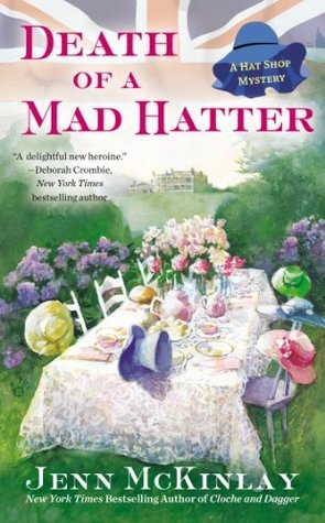 Death of a Mad Hatter (A Hat Shop Mystery, #2)  by  Jenn McKinlay