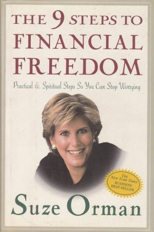 The 9 Steps To Financial Freedom - Practical & Spiritual Steps So You Can Stop Worrying  by  Suze Orman