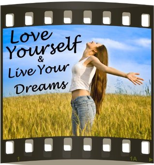 Love Yourself & Live Your Dreams  by  Kristen James
