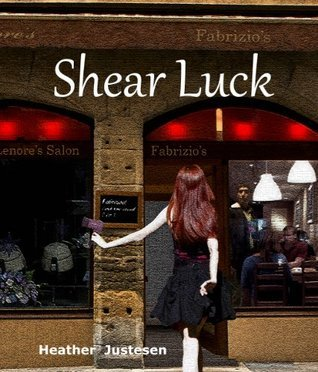 Shear Luck:a Novella Heather Justesen