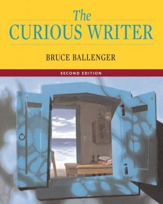 Curious Writer, The (2nd Edition)  by  Bruce Ballenger