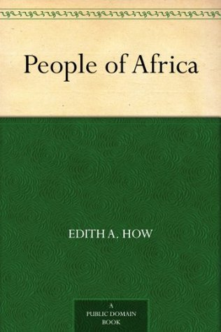 People of Africa  by  Edith A. How