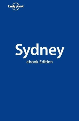 Lonely Planet Sydney (City Guide) Lonely Planet