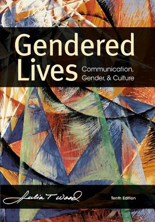 Gendered Lives, 10th Edition Julia T. Wood