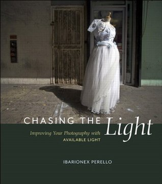 Chasing the Light: Improving Your Photography with Available Light Ibarionex Perello