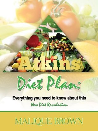 Atkins Diet Plan Made Easy! : Step By Step Guide To Success! Malique Brown