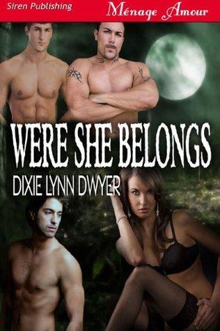 Were She Belongs Dixie Lynn Dwyer