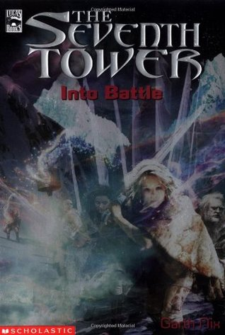 The Seventh Tower #5: Into Battle  by  Garth Nix