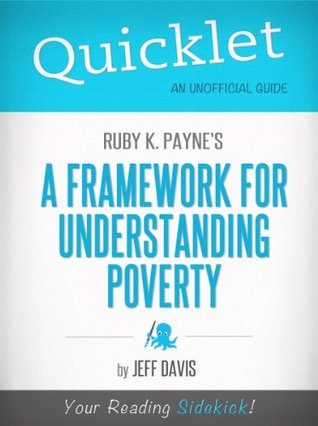 Quicklet on Ruby K. Paynes A Framework for Understanding Poverty (CliffNotes-like Summary)  by  Jeff Davis