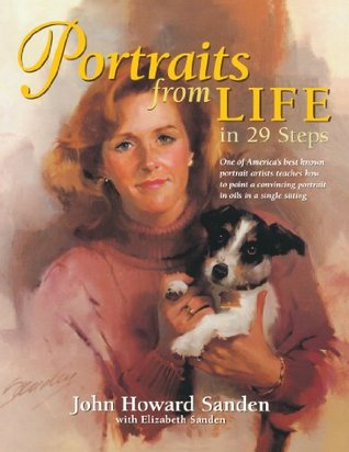 Portraits from Life in 29 Steps  by  John Howard Sanden