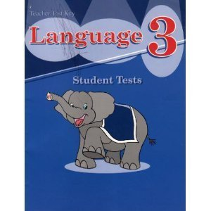 Language 3 Student Test - Teacher Test Key  by  A Beka Book