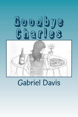 Goodbye Charles Gabriel Davis