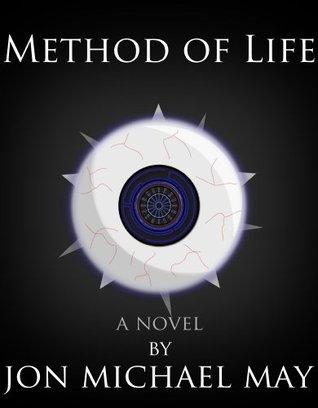 Method of Life  by  Jon Michael May
