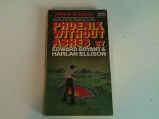 PHOENIX WITHOUT ASHES A Novel of the Starlost Harlan Ellison