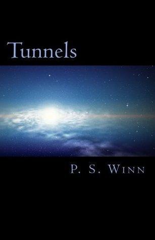 Tunnels  by  P.S. Winn