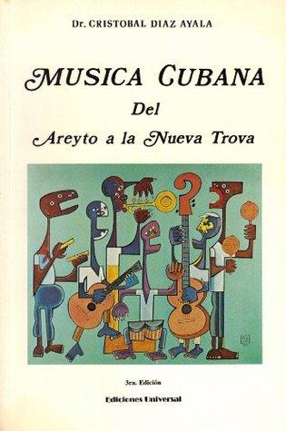 Musica cubana del areyto al rap cubano (Coleccion Arte) Cristobal Diaz Ayala