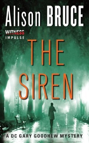 The Siren: A DC Gary Goodhew Mystery  by  Alison Bruce