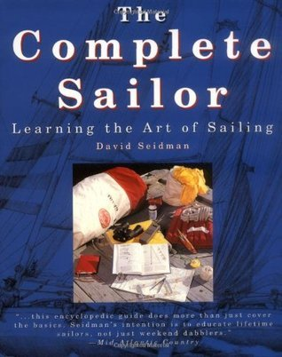The Complete Sailor: Learning the Art of Sailing  by  David Seidman