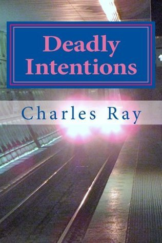 Deadly Intentions Charles Ray