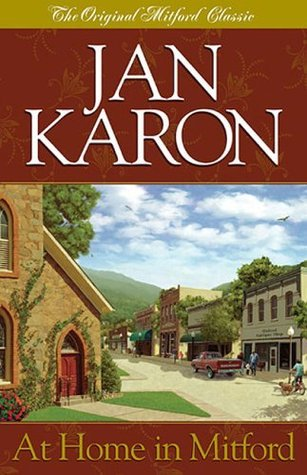 At Home in Mitford/A Light in the Window/These High, Green Hills/Out to Canaan/A New Song/A Common Life/ In This Mountain/Shepherds Abiding (The Mitford Years #1-8)  by  Jan Karon