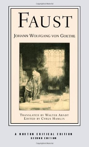 Faust: A Tragedy (Norton Critical Editions)  by  Johann Wolfgang von Goethe