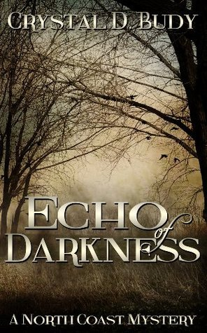 Echo of Darkness (North Coast Mystery #2)  by  Crystal D. Budy