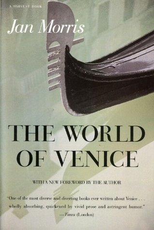 The World of Venice: Revised Edition Jan Morris