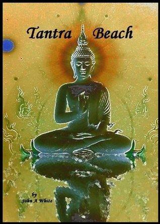 Tantra Beach  by  John A. White