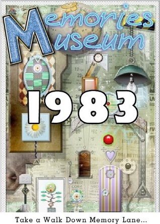 Memories Museum 1983  by  Ashley Michaels