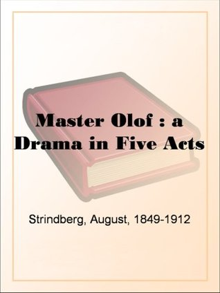 Master Ol of : a Drama in Five Acts  by  August Strindberg