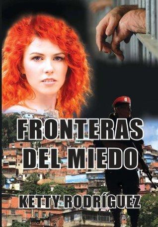 Fronteras del Miedo  by  Ketty Rodriguez