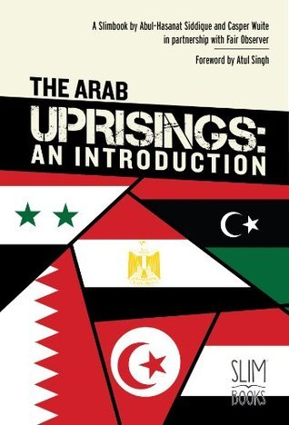 The Arab Uprisings: An Introduction Casper Wuite