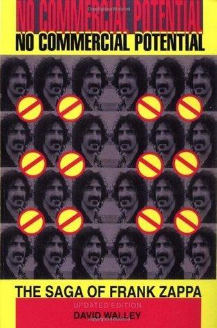 No Commercial Potential: The Saga Of Frank Zappa David Walley