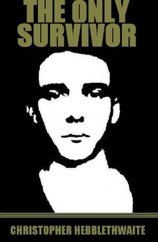 The Only Survivor Christopher Hebblethwaite