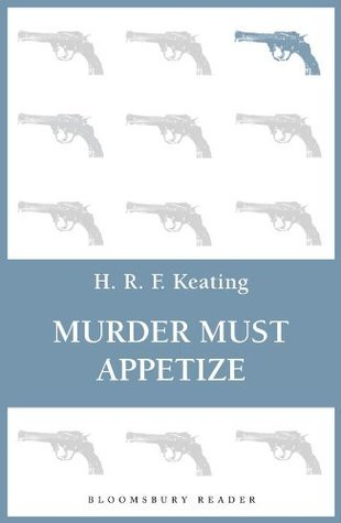 Murder Must Appetize  by  H.R.F. Keating