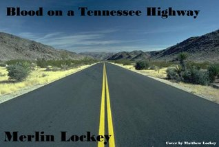 Blood on a Tennessee Highway  by  Merlin Lockey