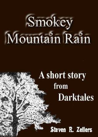 Smokey Mountain Rain Steven R. Zellers