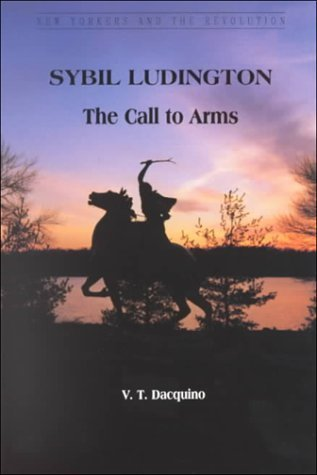 Sybil Ludington: The Call to Arms  by  V.T. Dacquino