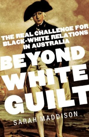 Beyond White Guilt  by  Sarah Maddison