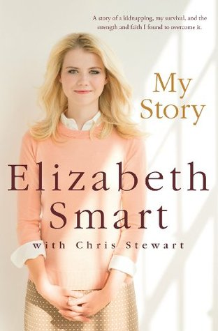 My Story: Elizabeth Smart Elizabeth  Smart