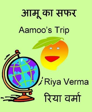 Aamoos Trip (Hindi Childrens Book Level 1 Easy Reader) Riya Verma
